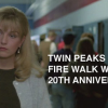 Twin Peaks Fire Walk With Me 20th Anniversary Events